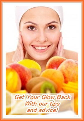 get your glow back with natural ingredients